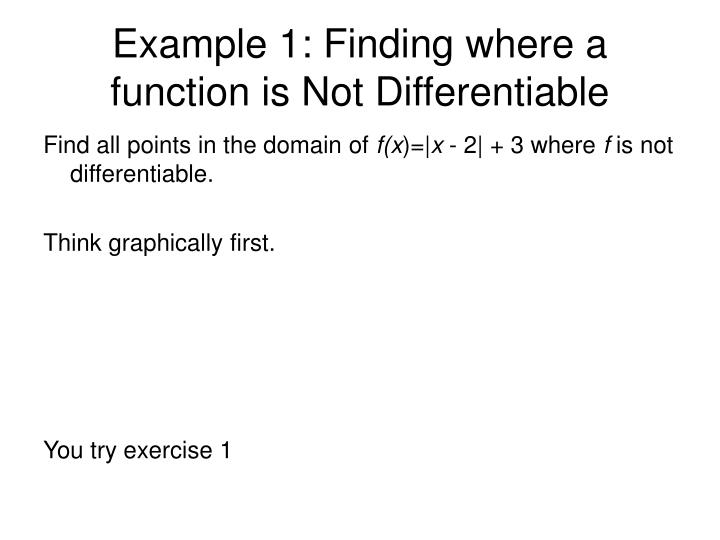 Example 1: Finding where a function is Not Differentiable