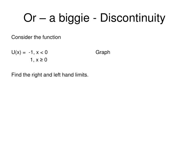Or – a biggie - Discontinuity