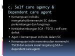 c self care agency dependent care agent