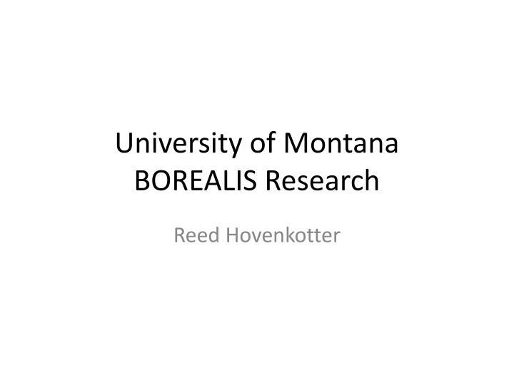 University of montana borealis research
