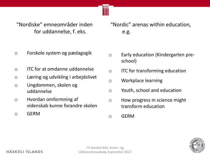 """""""Nordiske"""" emneområder inden for uddannelse, f. eks."""