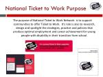 national ticket to work purpose