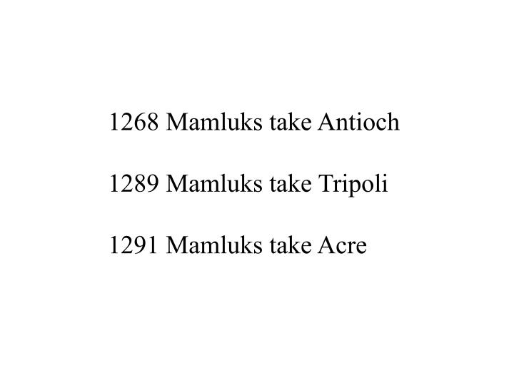 1268 Mamluks take Antioch