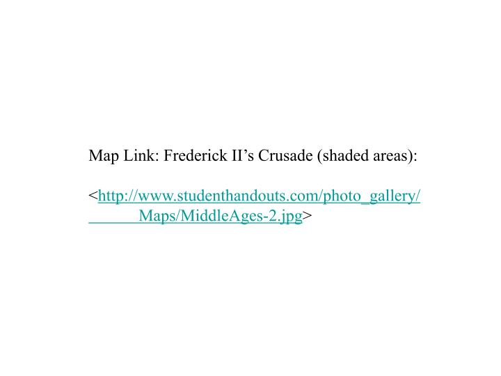 Map Link: Frederick II