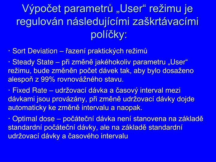 "Výpočet parametrů ""User"" režimu je"