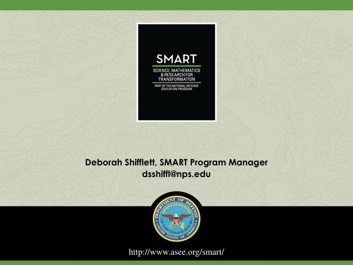 deborah shifflett smart program manager dsshiffl@nps edu n.