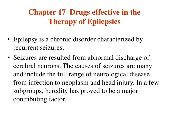 chapter 17 drugs effective in the therapy of epilepsies n.