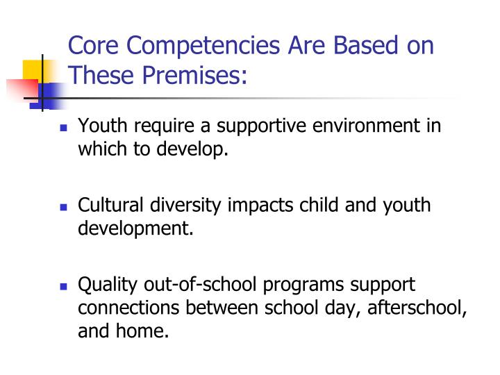 Core Competencies Are Based on These Premises: