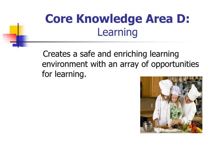Core Knowledge Area D: