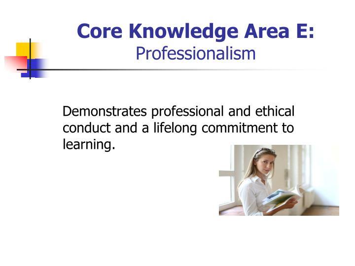 Core Knowledge Area E: