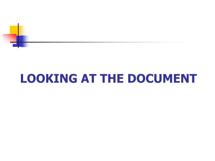 Looking at the Document