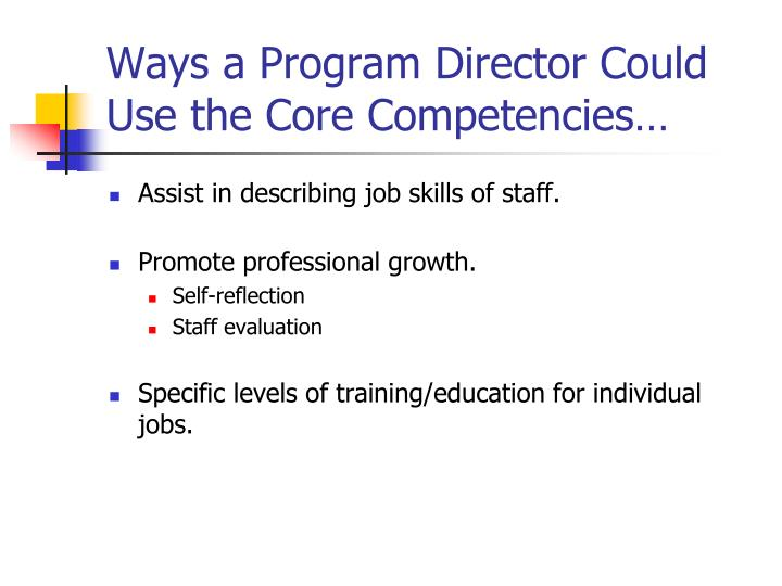 Ways a Program Director Could Use the Core Competencies…