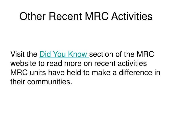 Other Recent MRC Activities