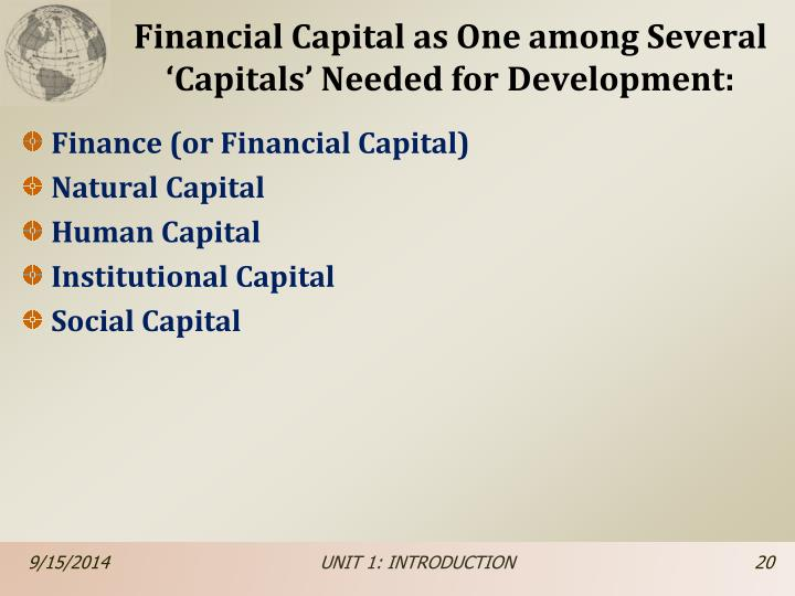 Financial Capital as One among Several 'Capitals' Needed for Development: