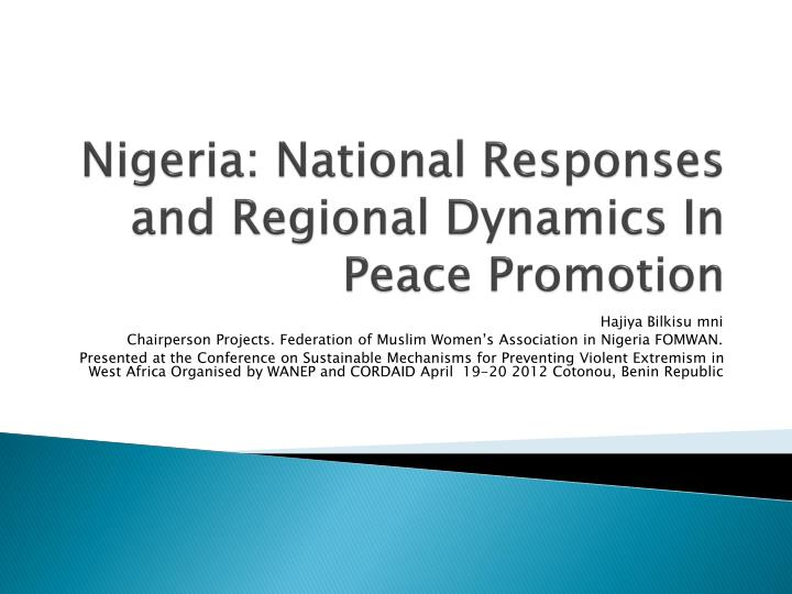 Nigeria national responses and regional dynamics in peace promotion