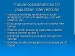 future considerations for population interventions1