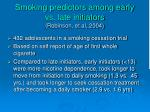 smoking predictors among early vs late initiators robinson et al 2004