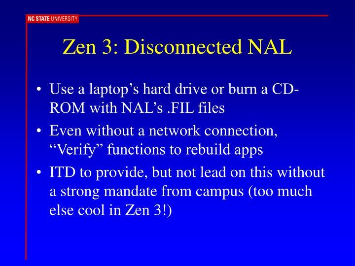 Zen 3: Disconnected NAL