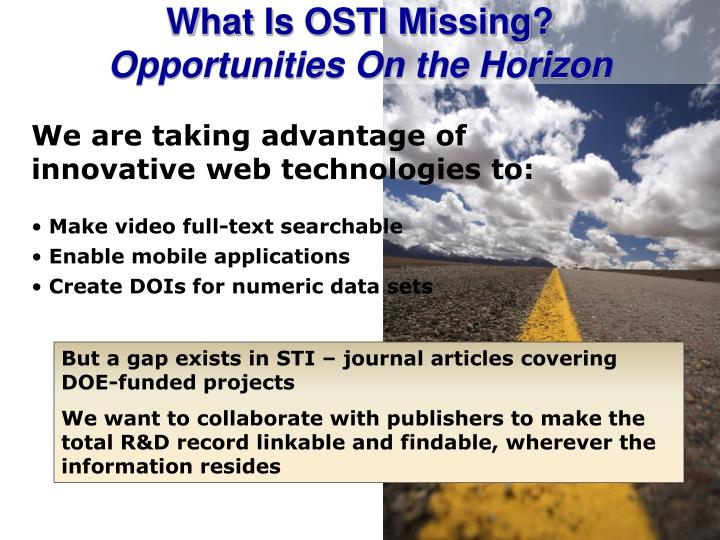 What Is OSTI Missing?