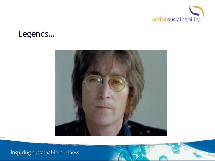 Legends…