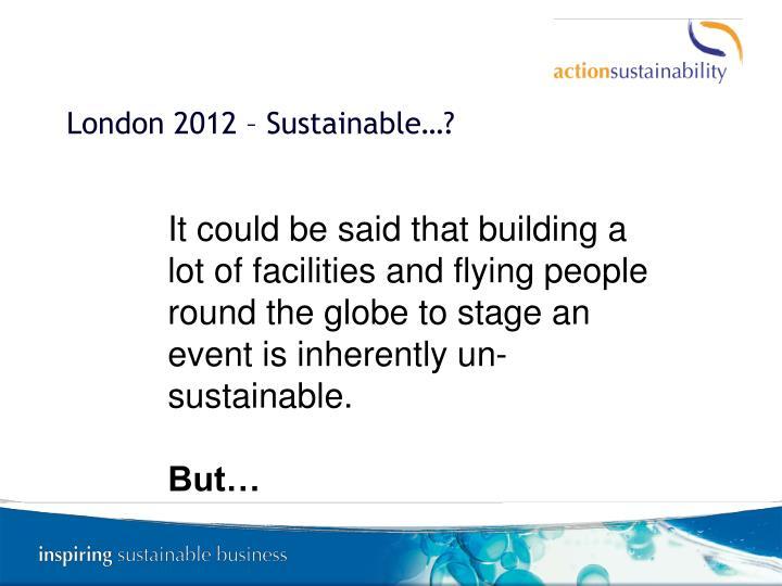 London 2012 – Sustainable…?