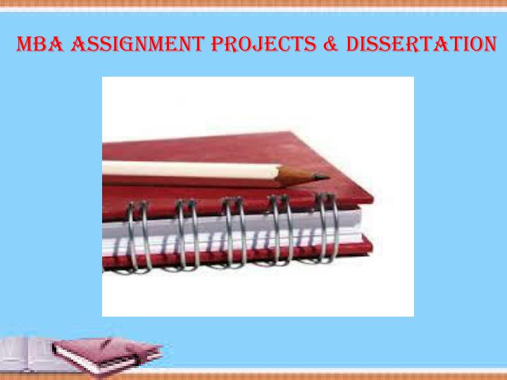 MBAAssignment Projects &Dissertation