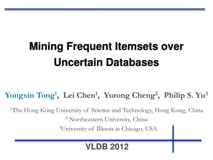 mining frequent itemsets over uncertain databases n.