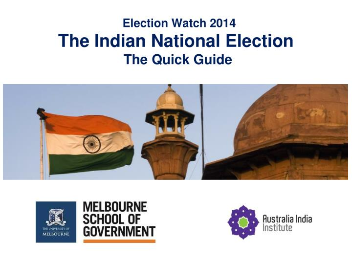 election watch 2014 the indian national election the quick guide n.