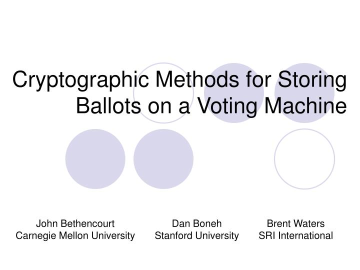 cryptographic methods for storing ballots on a voting machine n.