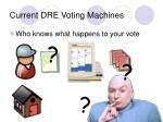current dre voting machines