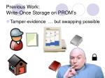 previous work write once storage on prom s