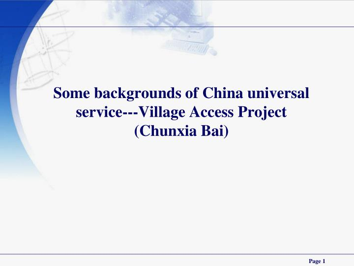 Some backgrounds of china universal service village access project chunxia bai