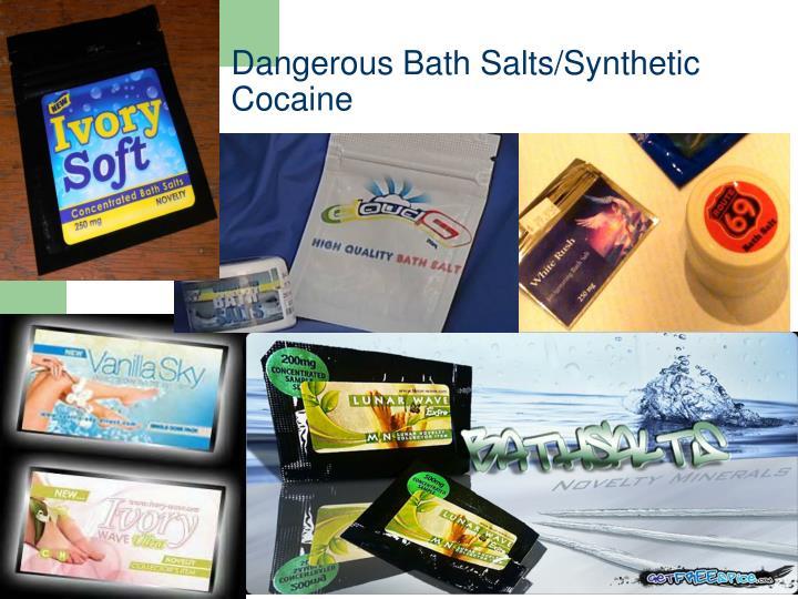 Dangerous bath salts synthetic cocaine
