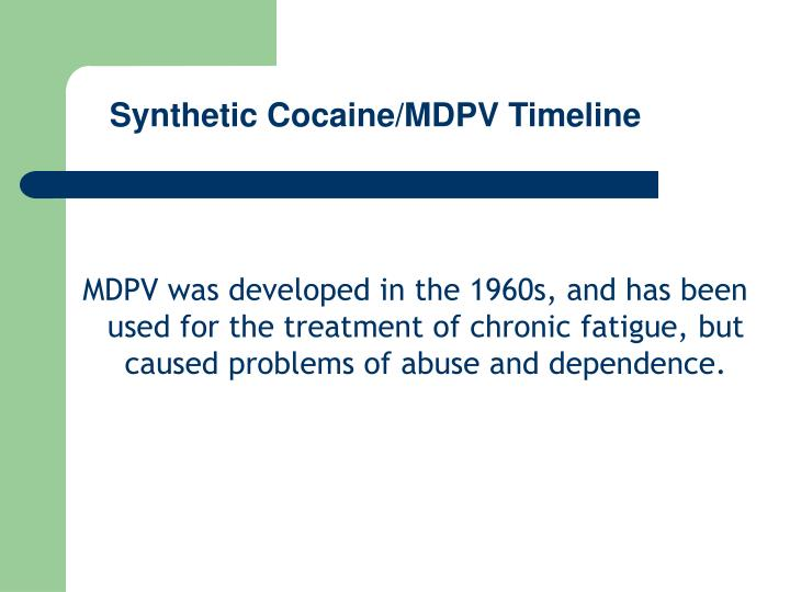 Synthetic Cocaine/MDPV Timeline