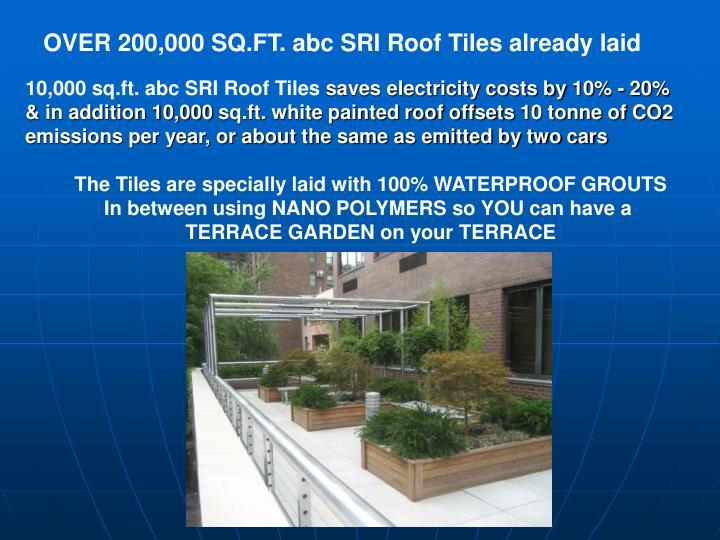 OVER 200,000 SQ.FT. abc SRI Roof Tiles already laid