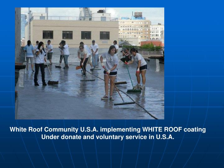 White Roof Community U.S.A. implementing WHITE ROOF coating