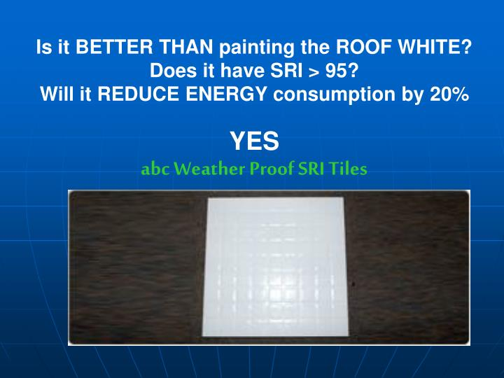 Is it BETTER THAN painting the ROOF WHITE?
