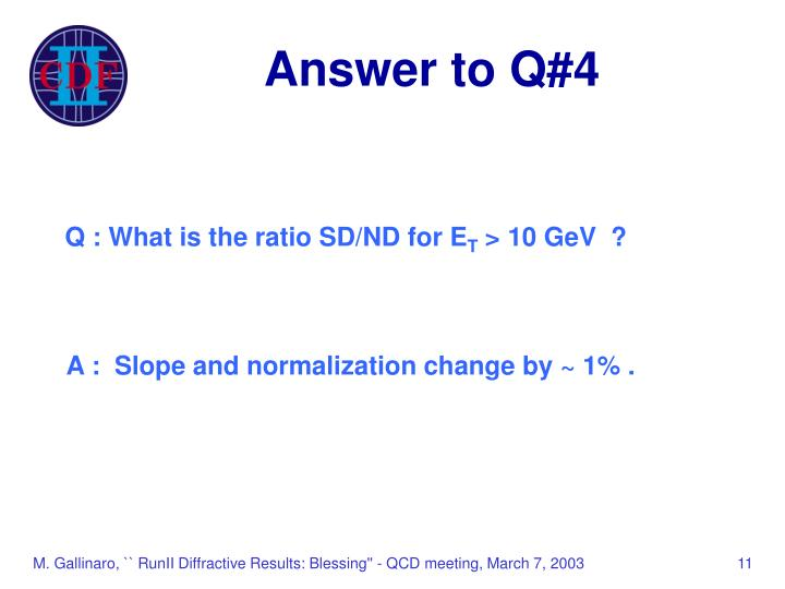 Answer to Q#4
