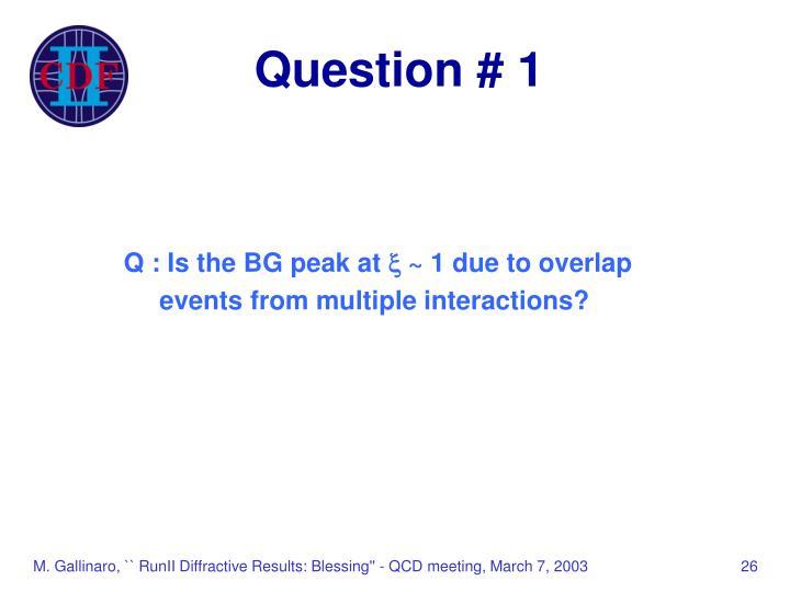 Question # 1