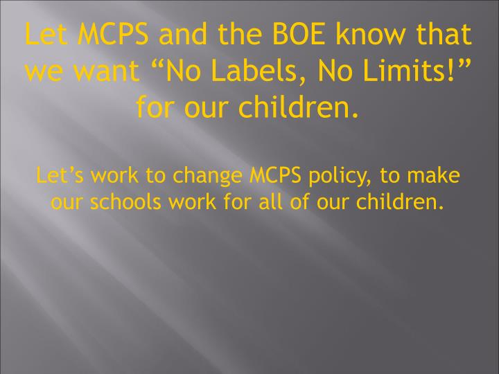 """Let MCPS and the BOE know that we want """"No Labels, No Limits!"""" for our children."""