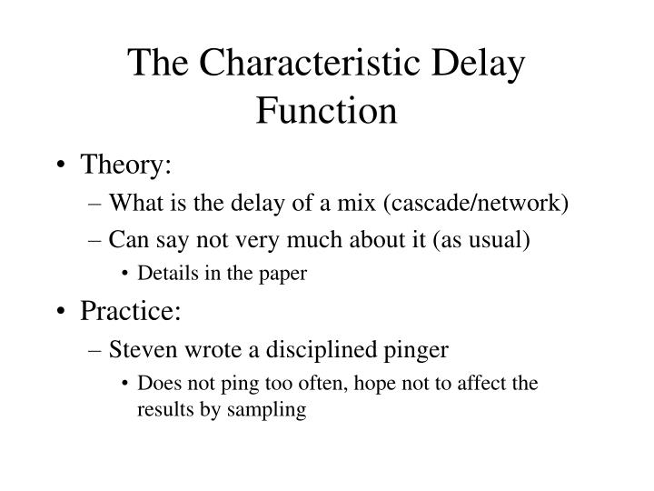 The Characteristic Delay Function
