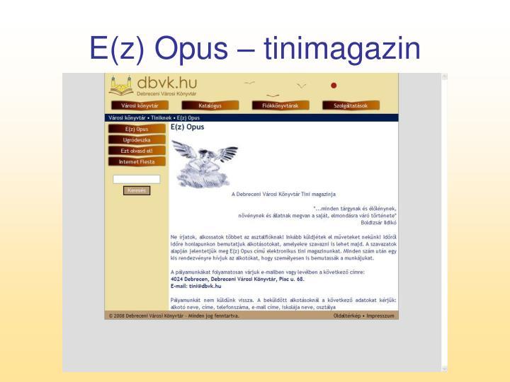 E(z) Opus – tinimagazin
