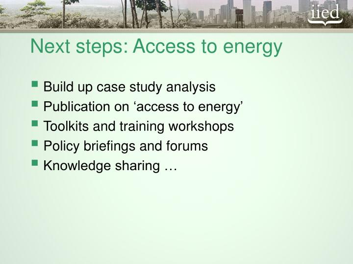 Next steps: Access to energy