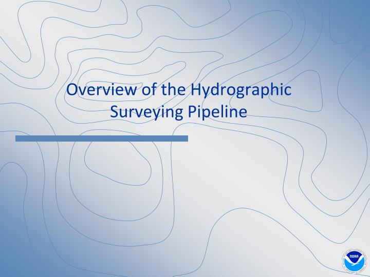overview of the hydrographic surveying pipeline n.