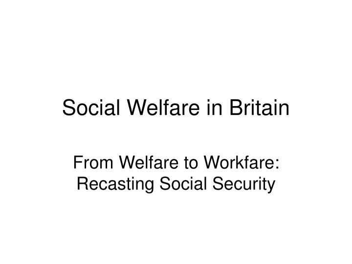 the difference of welfare with workfare