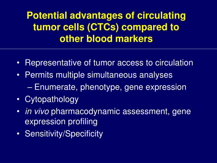 Potential advantages of circulating tumor cells (CTCs) compared to other blood markers