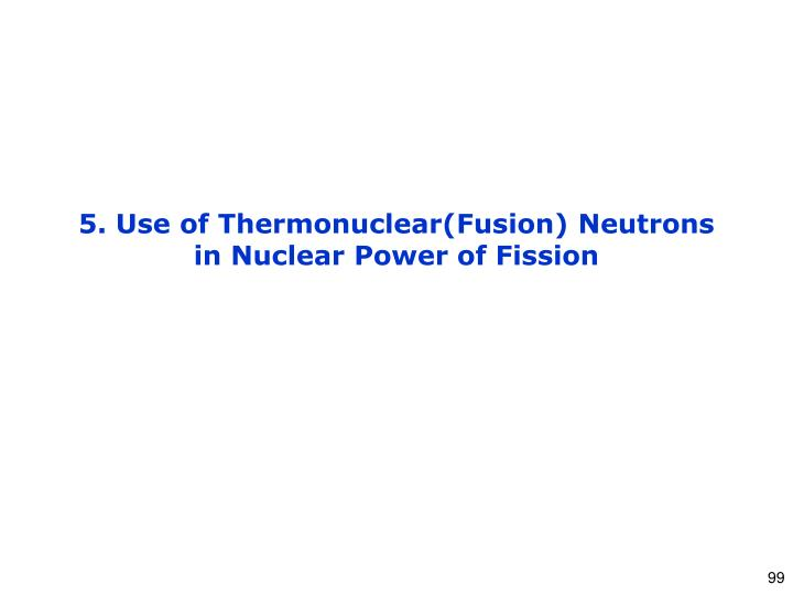 5. Use of Thermonuclear(Fusion) Neutrons