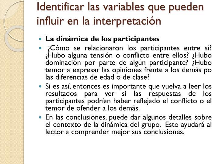 Identificar las variables que pueden influir en la interpretación