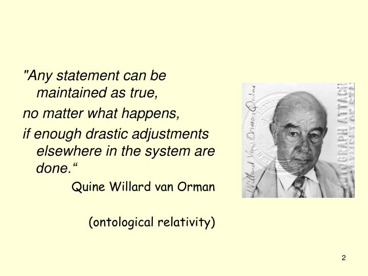 """""""Any statement can be maintained as true,"""