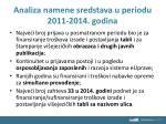 analiza namene sredstava u periodu 2011 2014 godina